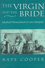 img - for The Virgin and the Bride: Idealized Womanhood in Late Antiquity book / textbook / text book