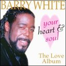 Barry White - Your Heart And Soul The Love Album - Zortam Music