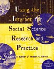 Using the Internet for Social Science Research and Practice, Kardas, Edward P. and Milford, Tommy M., 0534513883