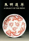 - A Legacy of Ming: Ceramic Finds from the Site of the Ming Palace in Nanjing