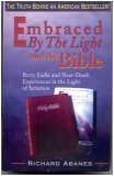 Embraced by the Light and the Bible