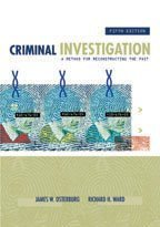 Criminal Investigation, Fifth Edition: A Method for Reconstructing the Past