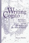 Writing Cogito : Montaigne, Descartes, and the Institution of the Modern Subject, Melehy, Hassan, 0791435717