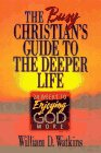 The Busy Christian's Guide to the Deeper Life, William D. Watkins, 0892839457