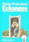 Etudes Francaises, Echanges, Edition courte, Tl.2, Schülerbuch