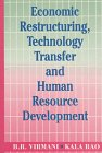 Economic Restructuring, Technology Transfer and Human Resource Development, Virmani, B. R. and Rao, Kala, 0803993463