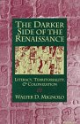 The Darker Side of the Renaissance : Literacy, Territoriality, and Colonization, Mignolo, Walter D., 047210327X