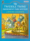 The Twiddle Twins' Amusement Park Mystery, Howard Goldsmith, 1572556188