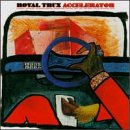 Accelerator - Royal Trux