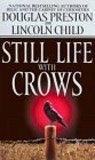 Still Life With Crows (Special Agent Pendergast) by Preston, Douglas, Child, Lincoln (2004) Mass Mar