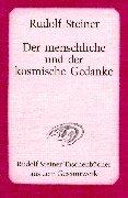 Der menschliche und der kosmische Gedanke: Vier Vorträge, Berlin 20. bis 23. Januar 1914