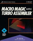 Macro Magic with Turbo Assembler, Jim Mischel, 0471578150
