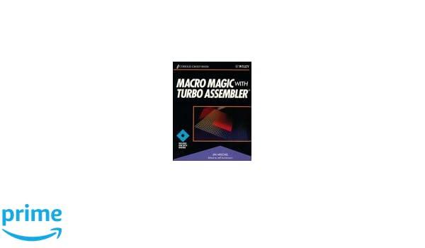 Macro Magic with Turbo Assembler: Amazon.es: Jim Mischel, Jeff Duntemann: Libros en idiomas extranjeros