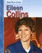 Eileen Collins (American Lives (Heinemann Hardcover))