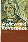 Awkward Reverence : Reading the New Testament Today, Beeching, Paul Q., 0826410006