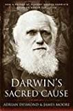 Darwin's Sacred Cause, Adrian Desmond and James Moore, 0547055269