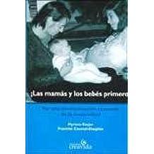 Las Mamas Y Los Bebes Primero: MYRIAM SZEJER, EDITORIAL CREAVIDA: 9789879869673: Amazon.com: Books