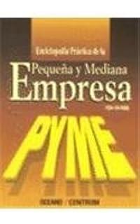 Enciclopedia Practica De LA Pequena Y Mediana Empresa (Spanish Edition)