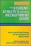 The Student-Athlete's College Recruitment Guide by Ashley B Benjamin (2009-05-01)
