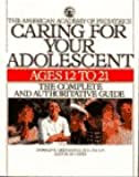 Caring for Your Adolescent: Ages 12 to 21 (Child care)