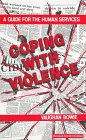 Coping with Violence : A Guide for Human Service Workers, Bowie, Vaughan, 1871177464
