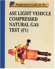 img - for Preparation Guide for the Light Vehicle ASE Compressed Natural Gas Test (F1) book / textbook / text book