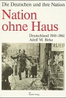img - for Nation ohne Haus: Deutschland 1945-1961 (Die Deutschen und ihre Nation) (German Edition) book / textbook / text book