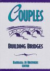 Couples : Building Bridges, Barbara Jo Brothers, 0789002221