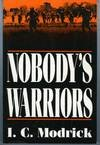 Nobody's Warriors, I. C. Modrick, 1571970347