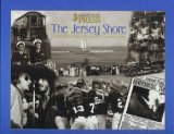 The Jersey Shore: A Unique Collection of Images From Sandy Hook to Long Beach Island ebook