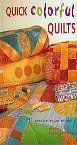 img - for Quick Colorful Quilts, 15 Sizzling New Fast & Easy Quilts book / textbook / text book