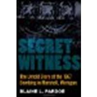 Secret Witness: The Untold Story of the 1967 Bombing in Marshall, Michigan by Pardoe, Blaine [University of Michigan Press/Regional, 2012] (Paperback) [Paperback]
