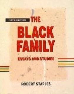 the black family essays and studies robert staples the black family essays and studies sociology