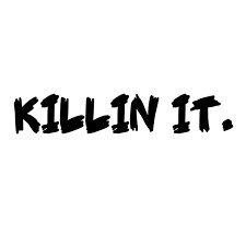 Killin It Vinyl Sticker - Killin It