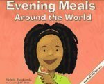 Evening Meals Around the World, Michele Zurakowski, 140481132X