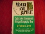 Money and Spirit, Frederick S. Brown, 0876043317
