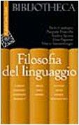 Filosofia del linguaggio Iacona Andrea - Paganini Elisa (A cura di)