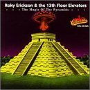 Magic of the Pyramids by Roky Erickson & the 13th Floor Elevators, Roky Erickson, 13th Floor Elevators (1991-08-06)