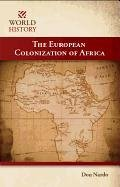 The European Colonization of Africa (World History (Morgan Reynolds)) - Nardo; Don Nardo