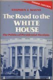 The Road to the White House : The Politics of Presidential Elections, Wayne, Stephen J., 0312003196