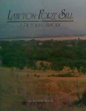 Lawton-Fort Sill: A Pictorial History