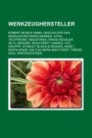 Werkzeughersteller: Robert Bosch Gmbh, Geschichte Des Kessler-Motoren-Werkes, Stihl, Hilti, Gedore, Karl Marbach Gmbh & Co. Kg, - Series Knipex
