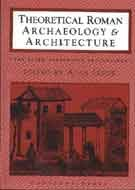 Theoretical Roman Archaeology: And Architecture 3rd: Conference Proceedings