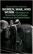 Book Women, War, and Work: The Impact of World War I on Women Workers in the United States (Contributions in Ethnic Studies)