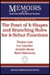 The Poset of $k$-Shapes and Branching Rules for $k$-Schur Functions, Thomas Lam and Luc Lapointe, 082187294X