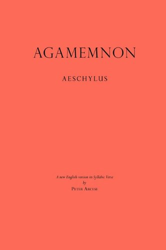 Agamemnon: A New English Version in Syllabic Verse