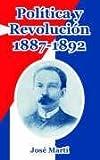 Politica y Revolucion, 1887-1892, Jose Marti, 1410107531