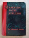Marketing to the Affluent, Stanley, Thomas J., 1556231059