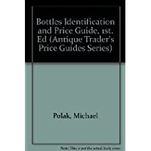 Bottles: Identification and Price Guide (Confident Collector)