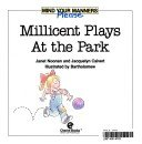 img - for Millicent Plays at the Park (Mind Your Manners Please) book / textbook / text book